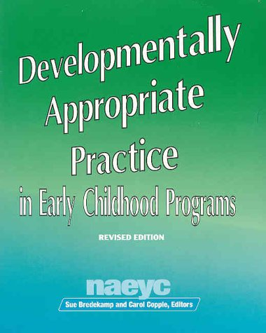 Developmentally Appropriate Practice in Early Childhood Programs   1997 (Revised) edition cover