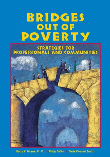 Bridges Out of Poverty : Strategies for Professionals and Communities 1st edition cover