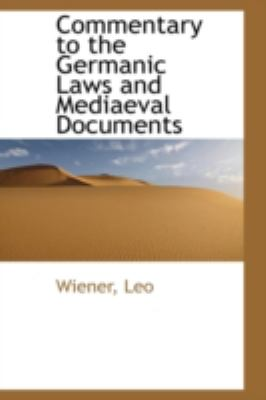 Commentary to the Germanic Laws and Mediaeval Documents  N/A 9781113191793 Front Cover
