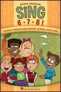Sing 6-7-8! : 50 Ways to Improve Your Elementary or Middle School Choir  2008 edition cover