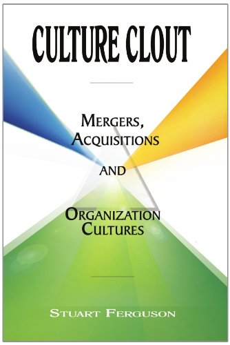 Culture Clout: Mergers, Acquisitions and Organization Cultures Mergers, Acquisitions and Organization Cultures  2009 edition cover