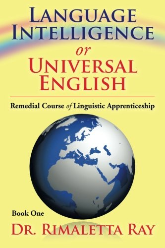 Language Intelligence or Universal English Remedial Course of Linguistic Apprenticeship  2013 9781483643793 Front Cover