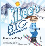 KiLee's Big Adventures, Kilee Goes Skiing  Large Type 9781490940793 Front Cover