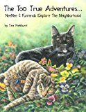 Too True Adventures... NeeNee and Furrends Explore the Neighborhood N/A 9781491237793 Front Cover