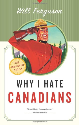 Why I Hate Canadians  10th 2007 edition cover