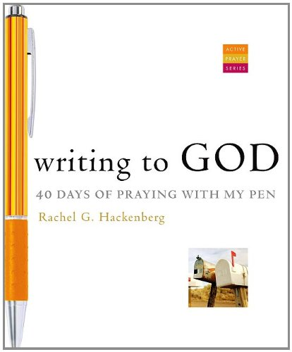 Writing to God 40 Days of Praying with My Pen  2011 edition cover