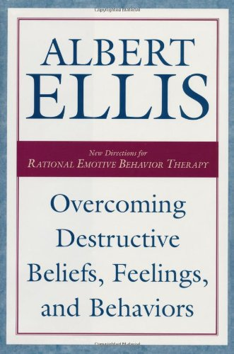 Overcoming Destructive Beliefs, Feelings, and Behaviors New Directions for Rational Emotive Behavior Therapy  2001 edition cover