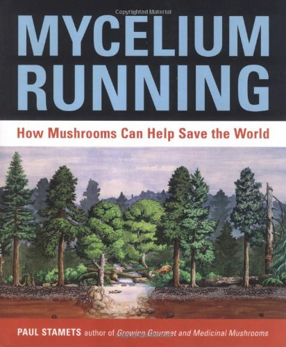 Mycelium Running How Mushrooms Can Help Save the World  2004 edition cover