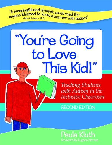 You're Going to Love This Kid! Teaching Students with Autism in the Inclusive Classroom, Second Edition 2nd 2010 edition cover