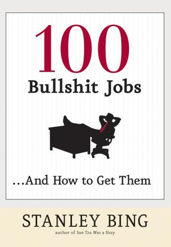 100 Bullshit Jobs... and How to Get Them   2006 9780060734794 Front Cover