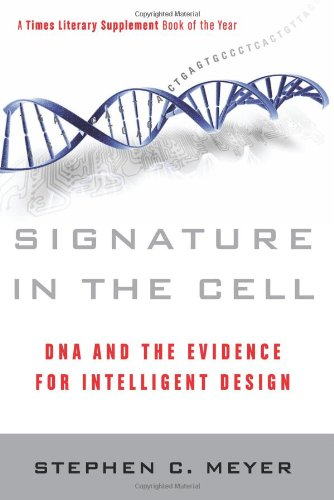 Signature in the Cell DNA and the Evidence for Intelligent Design  2010 9780061472794 Front Cover