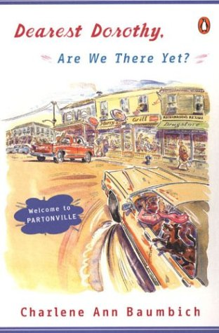 Dearest Dorothy, Are We There Yet?   2004 9780142003794 Front Cover