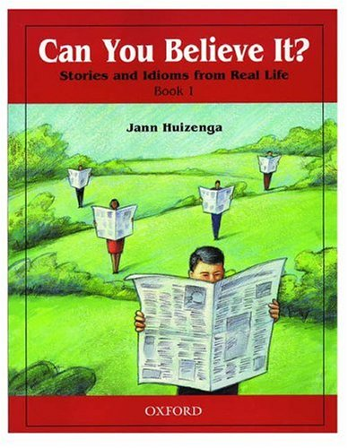 Can You Believe It?, Level 1 Stories and Idioms from Real Life N/A 9780194372794 Front Cover