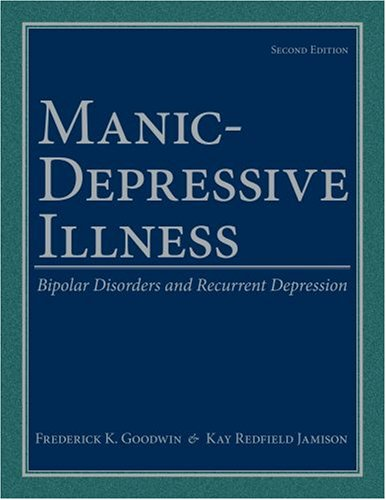 Manic-Depressive Illness Bipolar Disorders and Recurrent Depression 2nd 2007 (Revised) edition cover