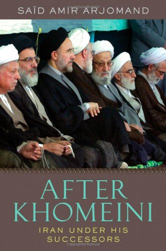 After Khomeini Iran under His Successors  2009 edition cover