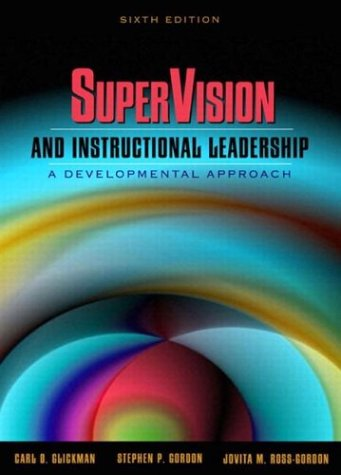 SuperVision and Instructional Leadership A Developmental Approach 6th 2004 (Revised) edition cover