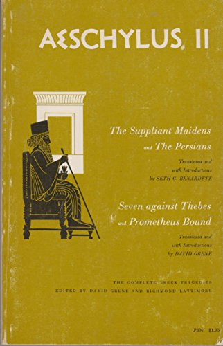 Aeschylus Two : Prometheus Bound, Seven Against Thebes, The Persians, The Suppliant Maidens 1st edition cover