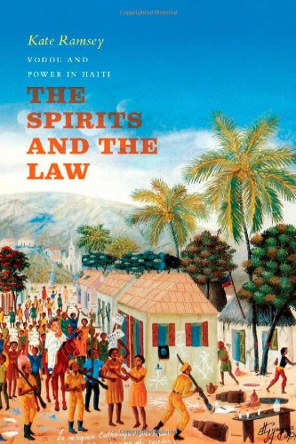Spirits and the Law Vodou and Power in Haiti  2011 9780226703794 Front Cover
