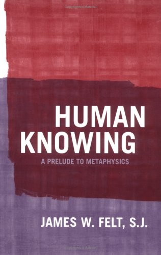 Human Knowing A Prelude to Metaphysics  2005 edition cover