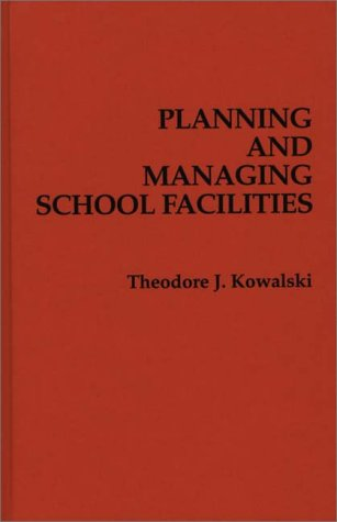 Planning and Managing School Facilities   1989 9780275932794 Front Cover