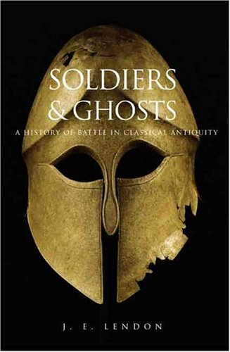 Soldiers and Ghosts A History of Battle in Classical Antiquity  2006 edition cover