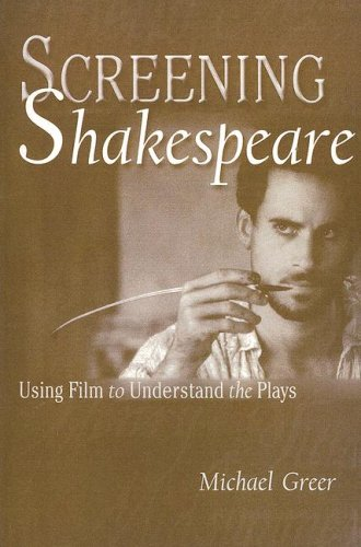 Screening Shakespeare: Using Film to Understand the Plays 5th 2003 edition cover