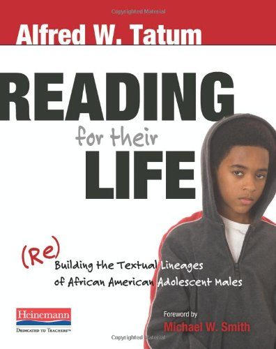 Reading for Their Life (Re)Building the Textual Lineages of African American Adolescent Males  2009 edition cover
