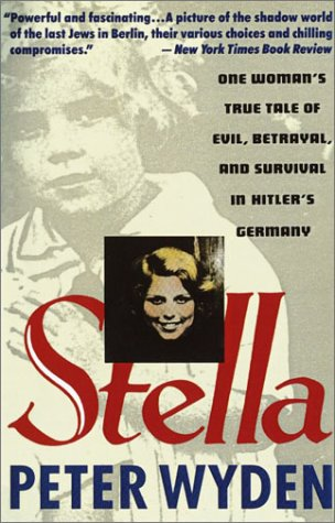 Stella One Woman's True Tale of Evil, Betrayal, and Survival in Hitler's Germany N/A edition cover