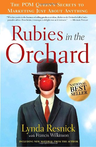 Rubies in the Orchard The POM Queen's Secrets to Marketing Just about Anything  2010 edition cover