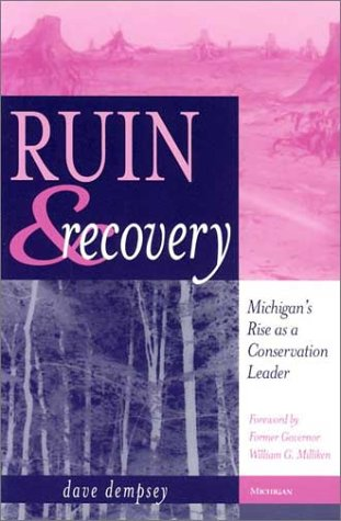 Ruin and Recovery Michigan's Rise As a Conservation Leader  2001 edition cover