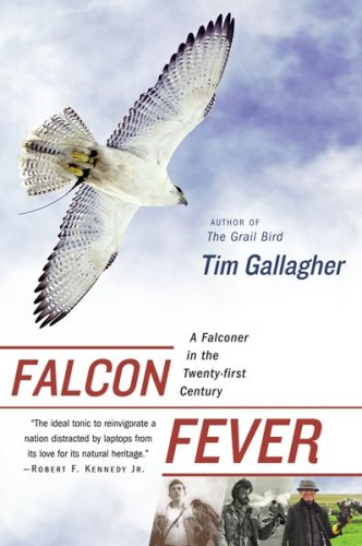 Falcon Fever A Falconer in the Twenty-First Century  2009 9780547237794 Front Cover