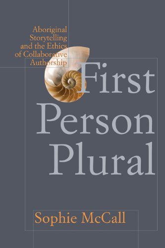 First Person Plural Aboriginal Storytelling and the Ethics of Collaborative Authorship  2011 edition cover