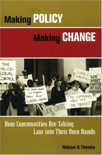 Making Policy Making Change How Communities Are Taking Law into Their Own Hands  1999 edition cover