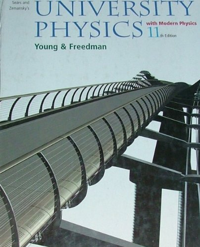 Sears and Zemansky's University Physics With Modern Physics 11th 2004 9780805391794 Front Cover