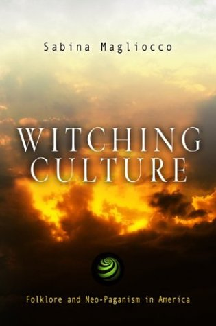 Witching Culture Folklore and Neo-Paganism in America  2004 edition cover