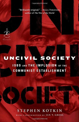 Uncivil Society 1989 and the Implosion of the Communist Establishment  2010 edition cover