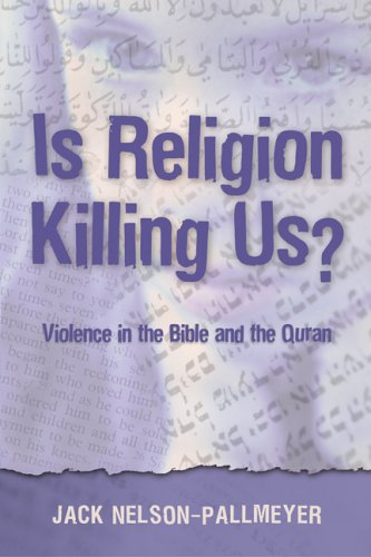 Is Religion Killing Us? Violence in the Bible and the Quran  2005 edition cover