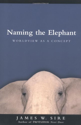 Naming the Elephant Worldview as a Concept  2004 9780830827794 Front Cover