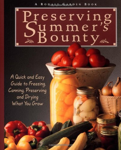 Preserving Summer's Bounty A Quick and Easy Guide to Freezing, Canning, Preserving, and Drying What You Grow: a Cookbook Revised  9780875969794 Front Cover