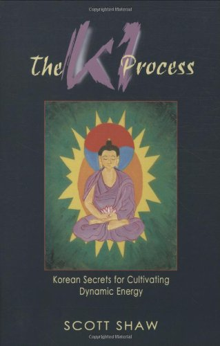 Ki Process Korean Secrets for Cultivating Dynamic Energy N/A 9780877288794 Front Cover