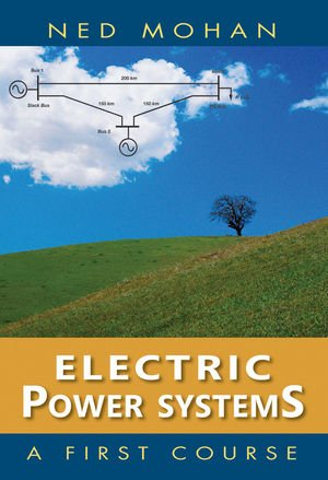 Electric Power Systems A First Course  2012 edition cover