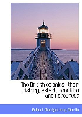 British Colonies : Their history, extent, condition and Resources N/A edition cover