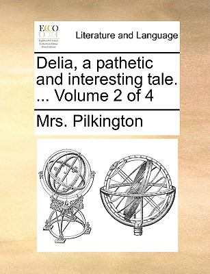Delia, a Pathetic and Interesting Tale N/A 9781140671794 Front Cover