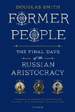 Former People The Final Days of the Russian Aristocracy  2013 edition cover