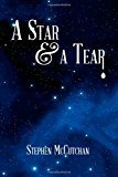 Star and a Tear A Mystery Novel Exploring the Symbiotic Relationship of Sexuality and Spirituality N/A 9781492259794 Front Cover