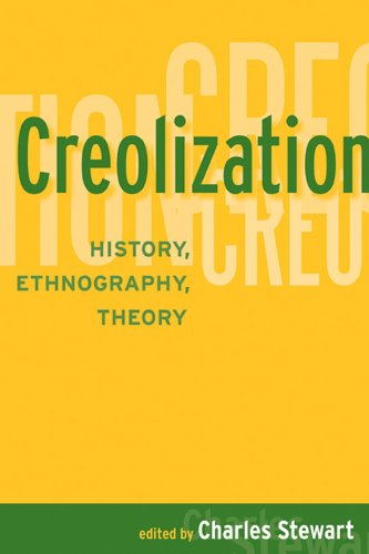 Creolization History, Ethnography, Theory  2007 9781598742794 Front Cover