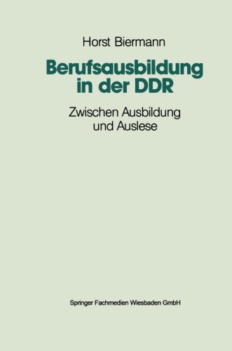 Berufsausbildung in Der Ddr: Zwischen Ausbildung Und Auslese  1990 9783810008794 Front Cover