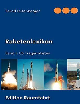 Raketenlexikon Band 2: Internationale Tr�gerraketen N/A 9783837036794 Front Cover
