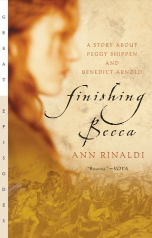 Finishing Becca A Story about Peggy Shippen and Benedict Arnold  1994 edition cover