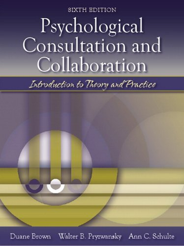 Psychological Consultation and Collaboration Introduction to Theory and Practice 6th 2006 (Revised) edition cover